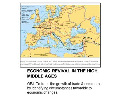 ECONOMIC REVIVAL IN THE HIGH MIDDLE AGES