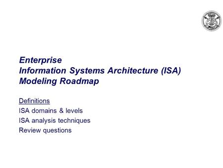 Enterprise Information Systems Architecture (ISA) Modeling Roadmap