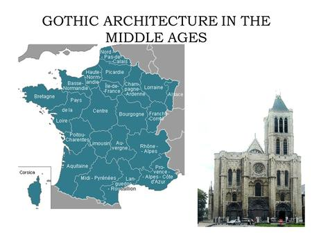 GOTHIC ARCHITECTURE IN THE MIDDLE AGES