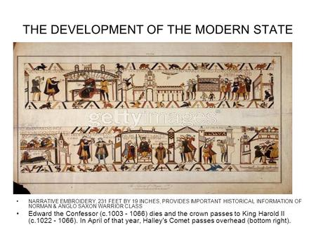 THE DEVELOPMENT OF THE MODERN STATE NARRATIVE EMBROIDERY, 231 FEET BY 19 INCHES, PROVIDES IMPORTANT HISTORICAL INFORMATION OF NORMAN & ANGLO SAXON WARRIOR.