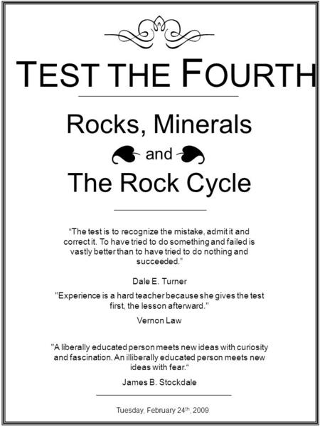 TEST THE FOURTH Rocks, Minerals The Rock Cycle and