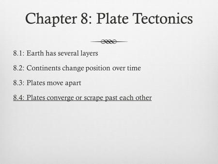 Chapter 8: Plate Tectonics