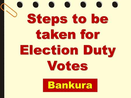 Steps to be taken for Election Duty Votes Bankura.