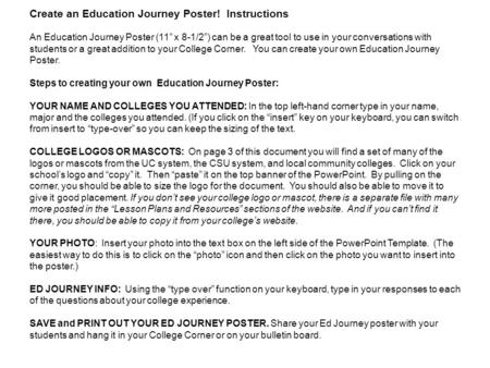 Create an Education Journey Poster! Instructions An Education Journey Poster (11 x 8-1/2) can be a great tool to use in your conversations with students.