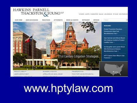 Www.hptylaw.com. A copy of this presentation will be on my webpage. Go to our website Go to Lawyers, and find Ed Slaughter On my page there will be a.