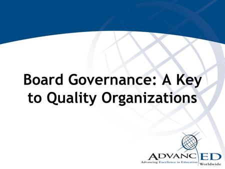 Board Governance: A Key to Quality Organizations