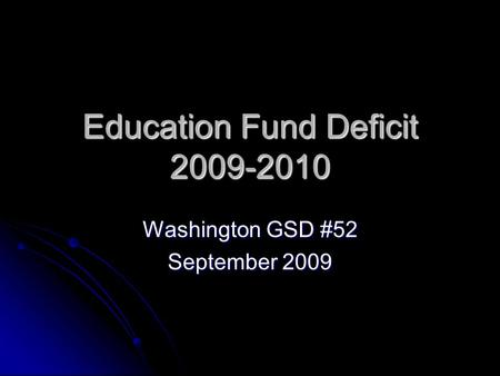 Education Fund Deficit 2009-2010 Washington GSD #52 September 2009.