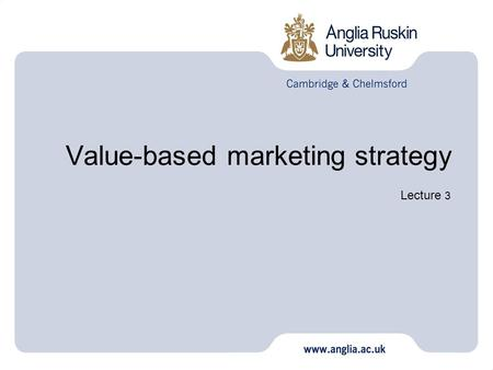 Value-based marketing strategy Lecture 3. New marketing meets old marketing : New marketing wins.