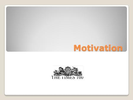 Motivation THE TIMES 100.
