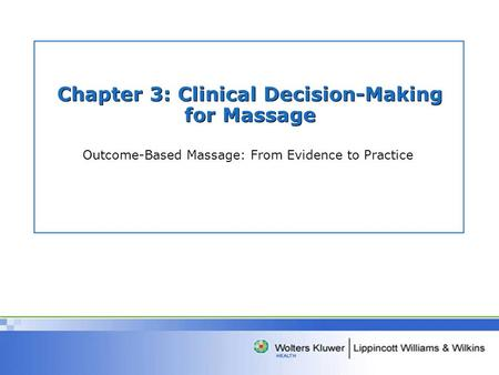 Chapter 3: Clinical Decision-Making for Massage Outcome-Based Massage: From Evidence to Practice.
