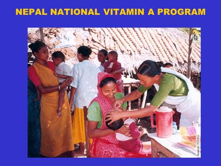 NEPAL NATIONAL VITAMIN A PROGRAM