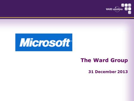 The Ward Group 31 December 2013. Agenda Introduction The business problem Sharepoint Q&A.