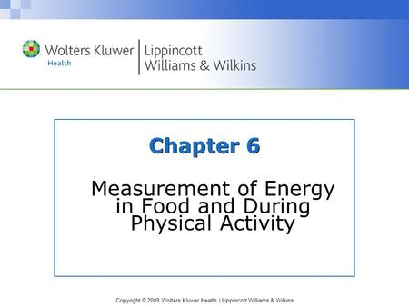 Measurement of Energy in Food and During Physical Activity