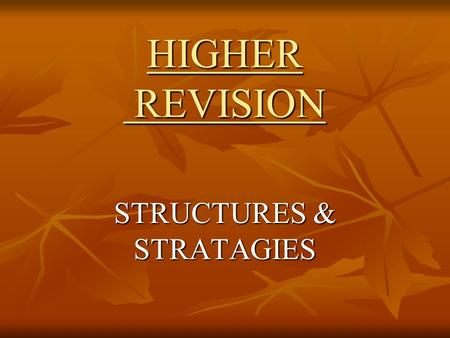 HIGHER REVISION STRUCTURES & STRATAGIES. FIRST THOUGHTS.