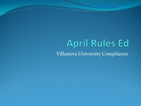 Villanova University Compliance. Summary of Topics Written offers of aid NLI – Unofficial Signings Scholarship Renewals Summer Storage Breast Cancer Awareness.