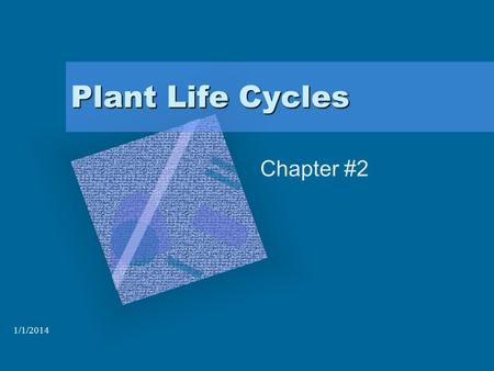 1/1/2014 Plant Life Cycles Chapter #2. 1/1/2014 What is a Life Cycle? from the time a seed is planted until a seed is produced.