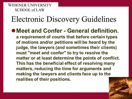 Electronic Discovery Guidelines Meet and Confer - General definition. a requirement of courts that before certain types of motions and/or petitions will.