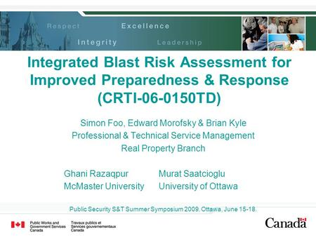 Integrated Blast Risk Assessment for Improved Preparedness & Response (CRTI-06-0150TD) Simon Foo, Edward Morofsky & Brian Kyle Professional & Technical.
