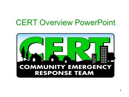 1 CERT Overview PowerPoint. 2 What is CERT? The (CERT) Program educates people about disaster preparedness for hazards that may impact their area and.