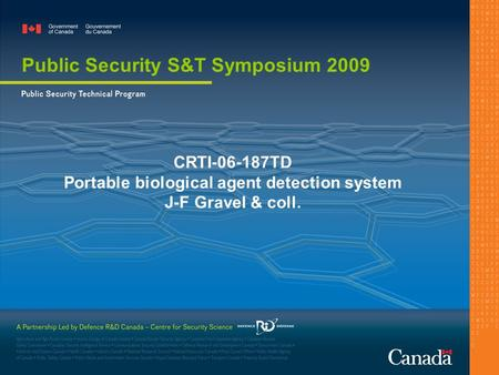 CRTI-06-187TD Portable biological agent detection system J-F Gravel & coll. Public Security S&T Symposium 2009.