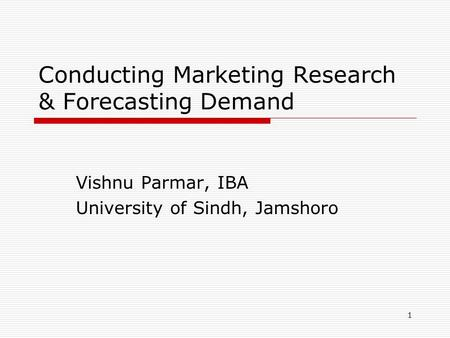 Conducting Marketing Research & Forecasting Demand