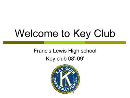 Francis Lewis High school Key club 08'-09'