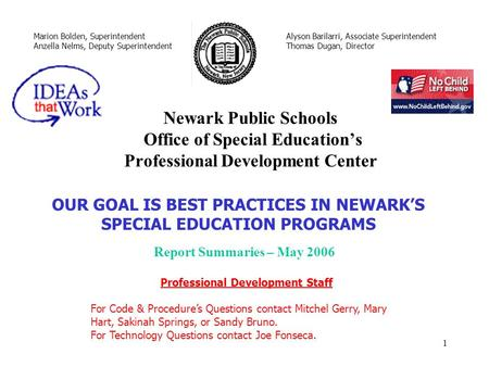 1 Newark Public Schools Office of Special Educations Professional Development Center Marion Bolden, Superintendent Anzella Nelms, Deputy Superintendent.