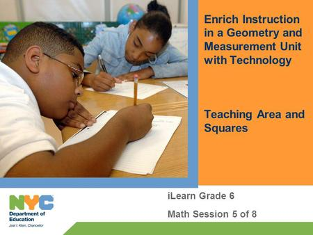 Enrich Instruction in a Geometry and Measurement Unit with Technology Teaching Area and Squares iLearn Grade 6 Math Session 5 of 8.