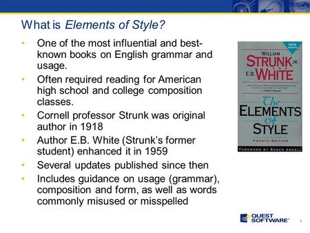 Copyright © 2006 Quest Software Elements of Good Writing: Sailing the Cs Ed Mauss, Manager, Marketing Communications.