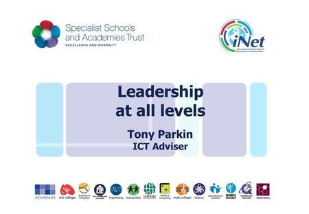 Leadership at all levels Tony Parkin ICT Adviser.