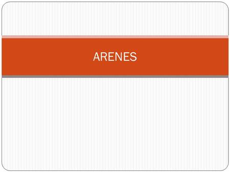 ARENES. Arenes Arenes are aromatic hydrocarbons which contains benzene ring. General formula : C n H 2n-6, n 6 E.g : Structure of benzene : Kekule structure,
