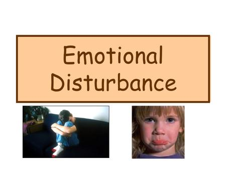 Emotional Disturbance. Overview Definition Impact of disability Assistance with –academic tasks –behaviors –social skills Hierarchy of behavioral supports.