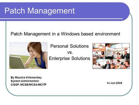 Patch Management Patch Management in a Windows based environment