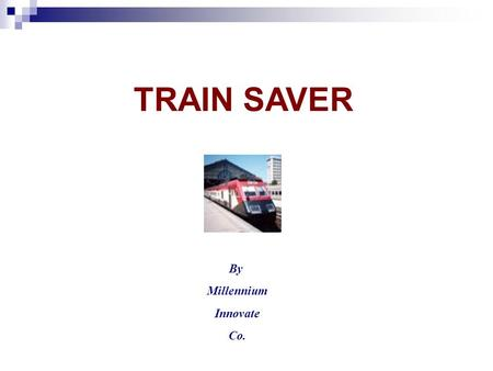 TRAIN SAVER By Millennium Innovate Co.. The Content Entrance The problem Some Egyptian facts Inventions statistics The simple solutions Safety obligations.