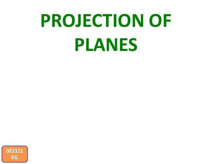 PROJECTION OF PLANES. PROJECTIONS OF PLANES In this topic various plane figures are the objects. What will be given in the problem? 1.Description of the.