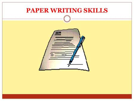 PAPER WRITING SKILLS CONTENTS 1. Selecting your topic 2. Reviewing existing Literature 3. Areas to be addressed by the Paper 4. Writing tips 5. Footnoting.