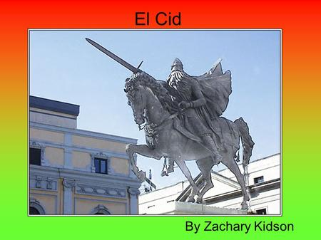 El Cid By Zachary Kidson.