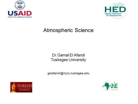 Atmospheric Science Dr.Gamal El Afandi Tuskegee University