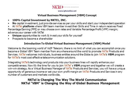 Www.iphoneline.net Virtual Business Management (VBM) Concept 100% Capital Investment by NKTEL, INC. No capital investment, just provide services as per.
