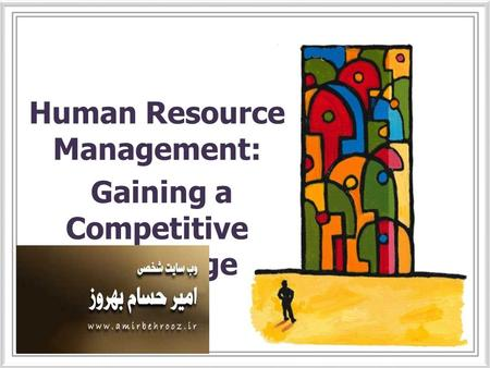 Gaining competitive advantage through human resource