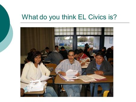 What do you think EL Civics is?. Our LOGO! ELC What do E L and C stand for?