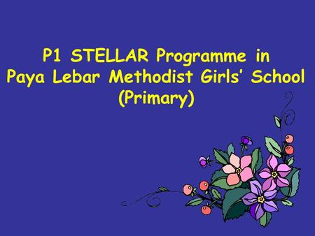 P1 STELLAR Programme in Paya Lebar Methodist Girls School (Primary)