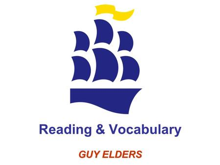 Reading & Vocabulary GUY ELDERS www.elt2000.com.