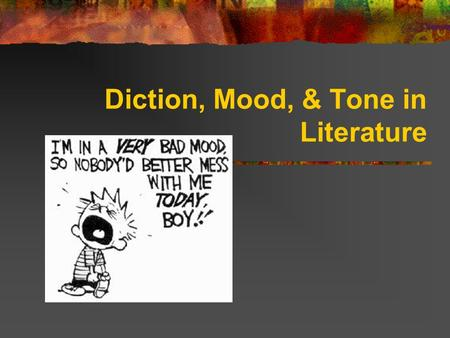 Diction, Mood, & Tone in Literature