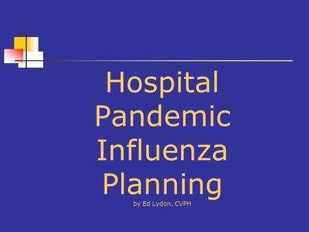Hospital Pandemic Influenza Planning by Ed Lydon, CVPH.