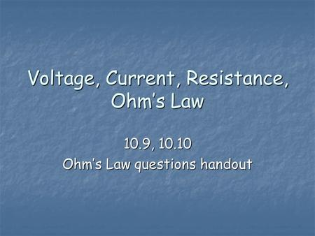 Voltage, Current, Resistance, Ohm's Law