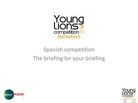 Spanish competition The briefing for your briefing.