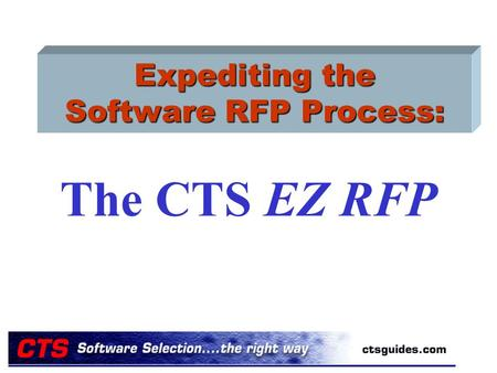 Expediting the Software RFP Process: The CTS EZ RFP.