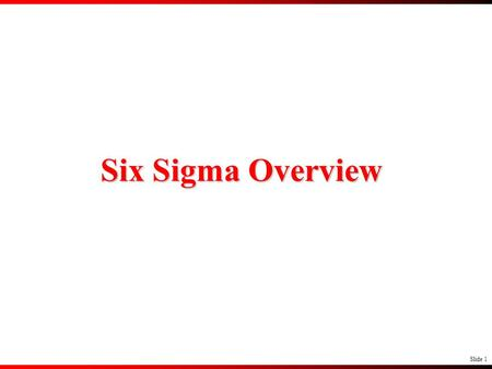 Slide 1 Six Sigma Overview. Slide 2 What is Six Sigma? Six Sigma is a disciplined process which, by using data, systematically reduces defects.
