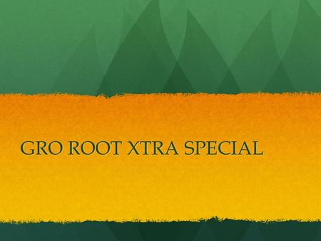 GRO ROOT XTRA SPECIAL. Characteristics GRX-SP is 0.85% IBA and 0.15% Kinetin. IBA functions to promote the growth of lateral roots. Kinetin which is known.